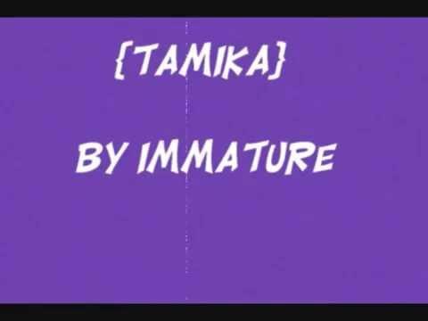 Tamika   Immature