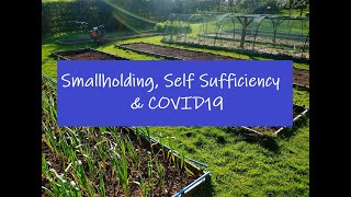 Smallholding, self sufficiency and COVID19