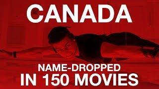 150 Hollywood Movies that Name-Drop Canada - Supercut