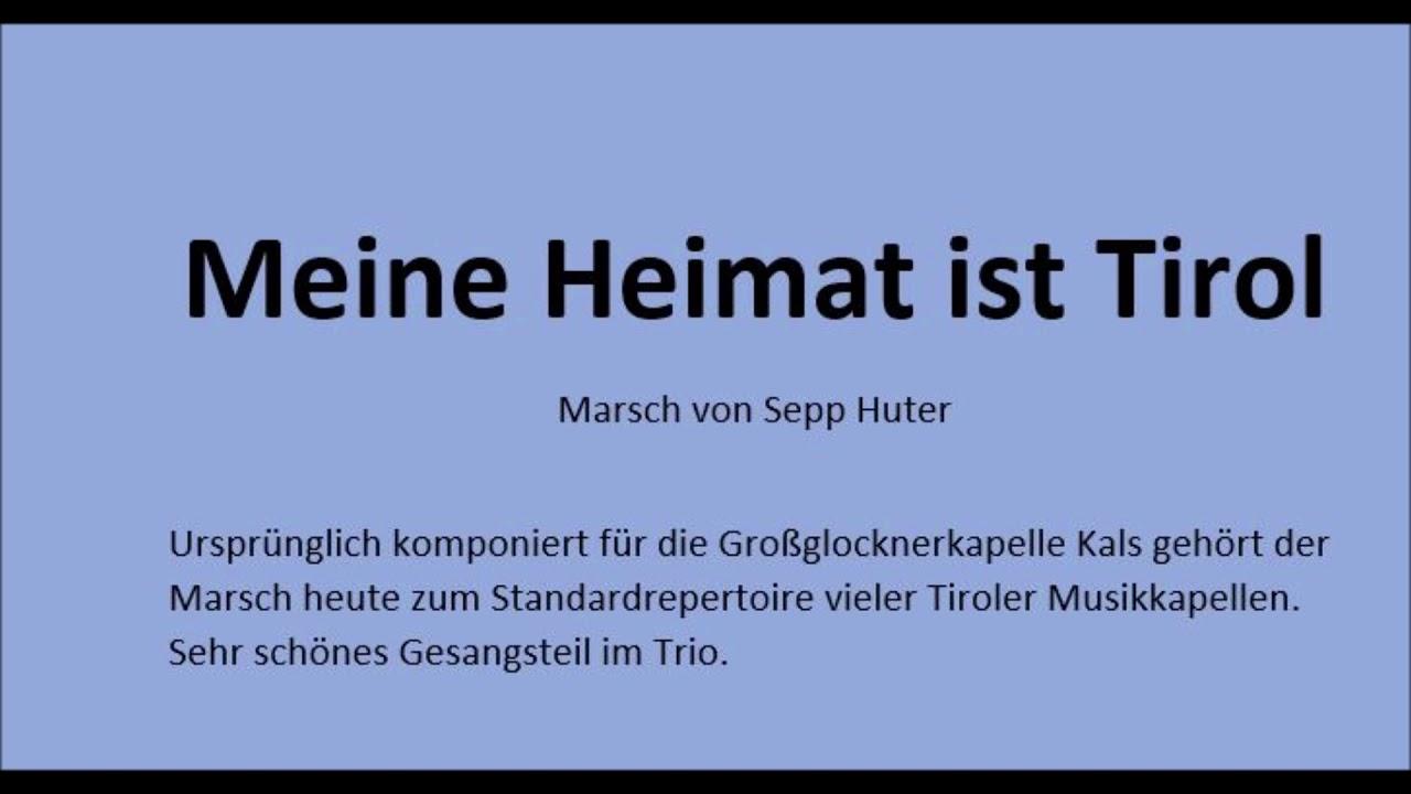 Meine Heimat Ist Tirol Sepp Huter Bayer Musik De Noten Fur Spielmannszuge Spielleuteorchester Und Flotenorchester