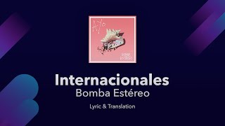 Bomba Estéreo - Internacionales Lyrics English and Spanish - English Translation
