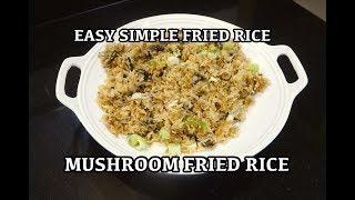 Easy Mushroom Fried Rice - Mushroom Fried Rice - Vegan Fried Rice - Veggie Chinese Fried Rice