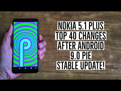 Nokia 5.1 Plus: Top 40 Changes After Android 9.0 Pie Stable Update!
