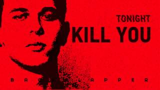 Kill You (Tonight) - Single by backslapper