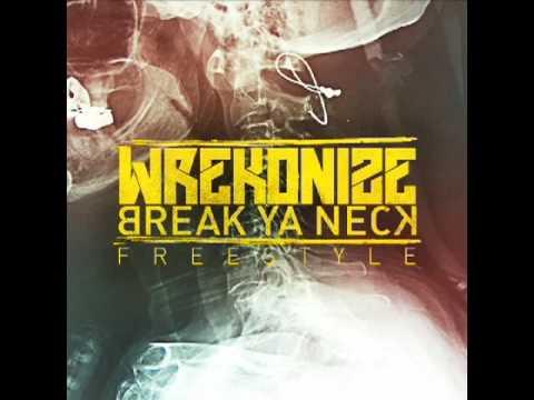 Wrekonize  Break Ya Neck Freestyle