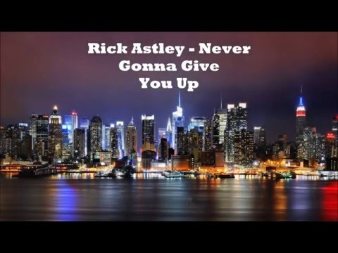 Rick Astley - Never Gonna Give You Up (Audio HQ) - YouTube - photo #35