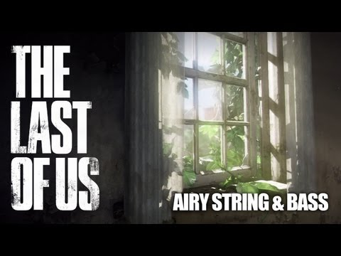 The Last Of Us Main Menu Music - Airy String And Bass
