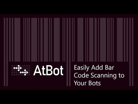 Easy Bar Code Scanning In A Bot With AtBot