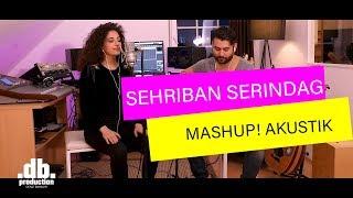 Şehriban Serindağ - MASHUP (Akustik)