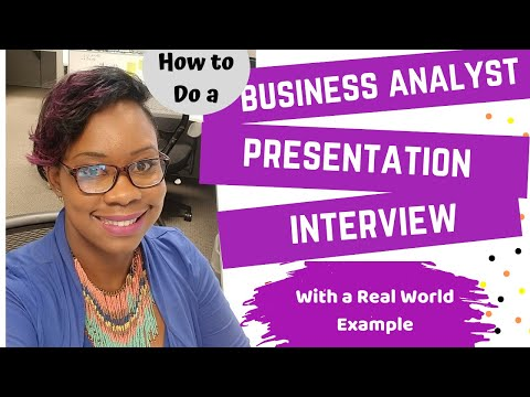 How To Do A Business Analyst Presentation Interview - With A Real World Example