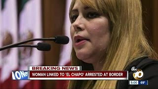 Woman linked to 'El Chapo' arrested at border