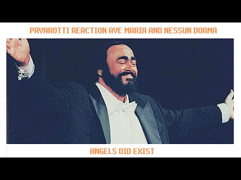 Luciano Pavarotti  : Ave Maria And Nessun Dorma - Emotional Reaction