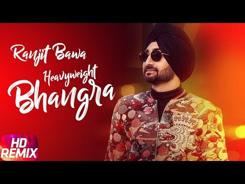 Heavy Weight Bhangra | Remix | Ranjit Bawa Ft. Bunty Bains | Jassi X | Latest Punjabi Song 2018