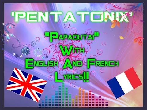 Pentatonix 'Papaoutai' French and English Lyrics