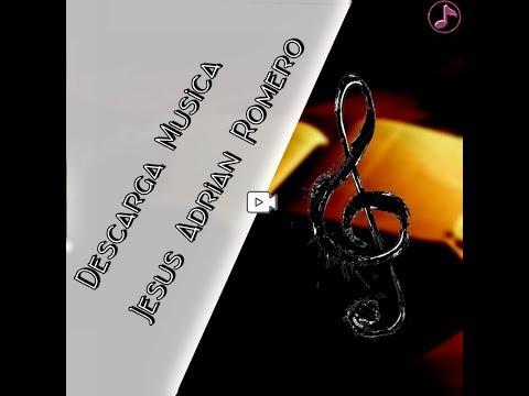 Descargar Musica De Jesus Adrian Romero