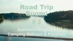 Road Trip Suomi jakso 3 Saariston rengastie Solliden Camping ja Parainen