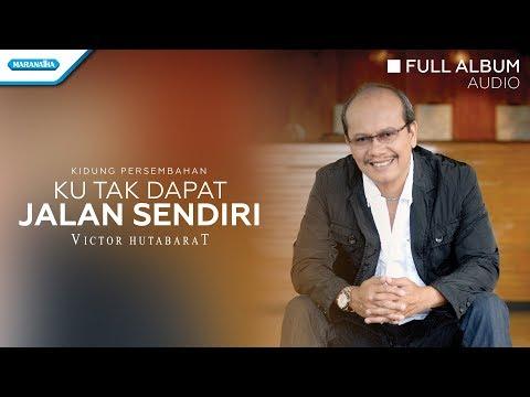Ku Tak Dapat Jalan Sendiri - Victor Hutabarat (Audio full album)