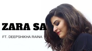 Zara Sa | Cover by Deepshikha | Jannat | Emraan Hashmi | KK | Pritam