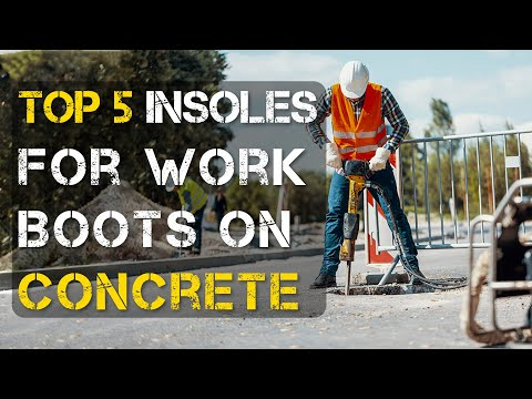 5 Best Insoles for Work Boots on Concrete