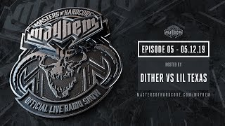 Masters of Hardcore Mayhem - Dither vs. Lil Texas | Episode #005