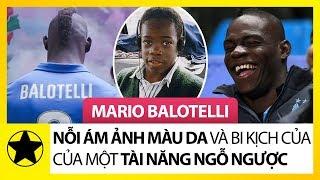 Mario Balotelli - Nỗi Ám Ảnh Màu Da Và Bi Kịch Của Một Tài Năng Ngỗ Ngược