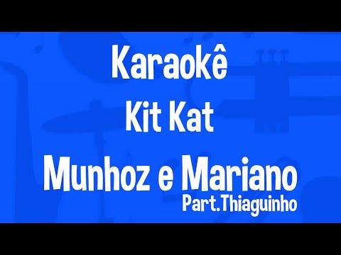 Karaokê Kit Kat - Munhoz e Mariano part.Thiaguinho