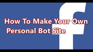 How to make your own personal bot site 2016