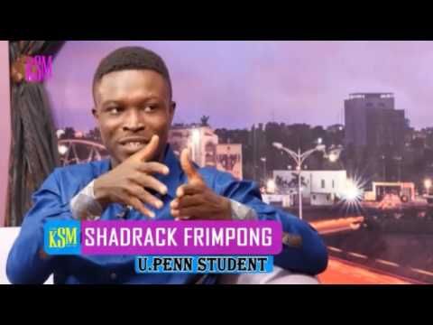 KSM Show- Shadrack Frimpong  won $100K in University of Pennsylvania to build clinic and school