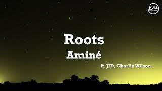 Aminé ft. JID, Charlie Wilson - Roots Lyrics