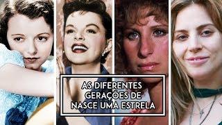 AS DIFERENTES GERAÇÕES DE NASCE UMA ESTRELA (A Star is Born, 2018)