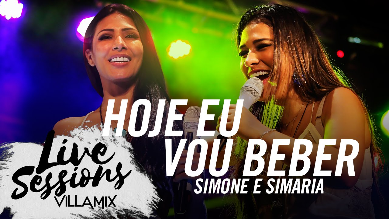 Hoje Eu Vou Beber Simone E Simaria Live Sessions