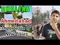 Can DHOLERA Replace AHMEDABAD? || Why INDIA need cities like Dholera SIR ?