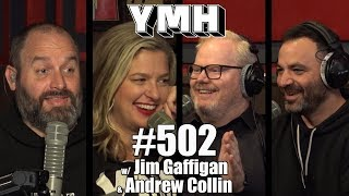 Your Mom's House Podcast - Ep. 502 w/ Jim Gaffigan & Andrew Collin
