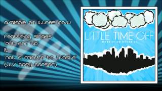 Watch Little Time Off Let It Go video