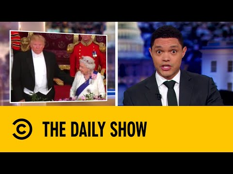 Donald Trump Breaks Royal Protocol | The Daily Show with Trevor Noah