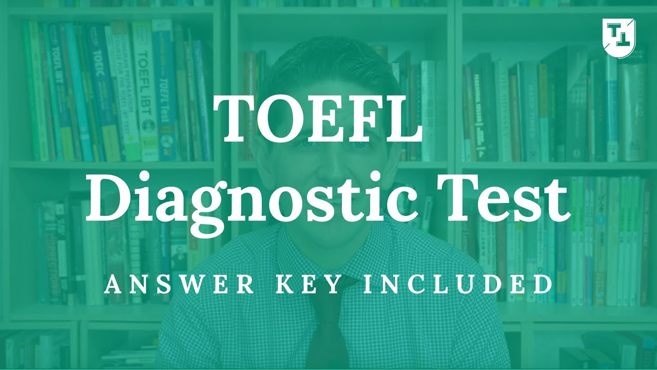TOEFL Diagnostic Test - Your TOEFL Score in 90 Minutes