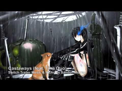 Switch Trailer Music - Castaways feat....