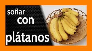 Soñar con Plátanos 🍌 Vigilando el [[[ DÍA a DÍA ]]] 👁️