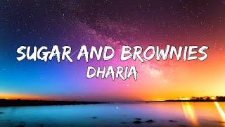 Dharia - Sugar And Brownies (Lyrics) By Monoir