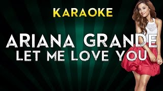Ariana Grande Ft. Lil Wayne – Let Me Love You | LOWER Key Karaoke Instrumental Lyrics Cover Sing