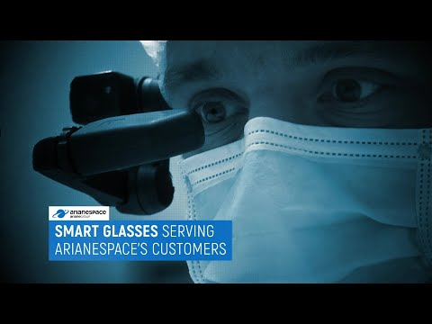 Smart glasses serving Arianespaces customers