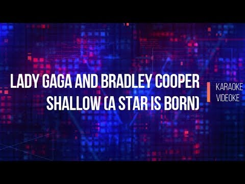 Lady Gaga and Bradley Cooper - Shallow (A Star Is Born)(Digital Videoke | Karaoke Version)