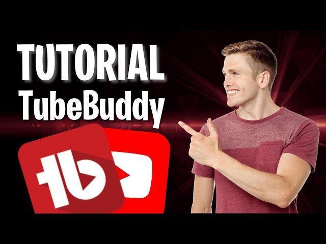 Tutorial TubeBuddy en español para crecer en YouTube
