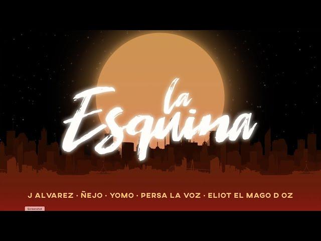J ALVAREZ, ÑEJO, YOMO FEAT. PERSA LA VOZ & ELIOT EL MAGO D OZ - LA ESQUINA (VIDEO LYRIC) EL JONSON
