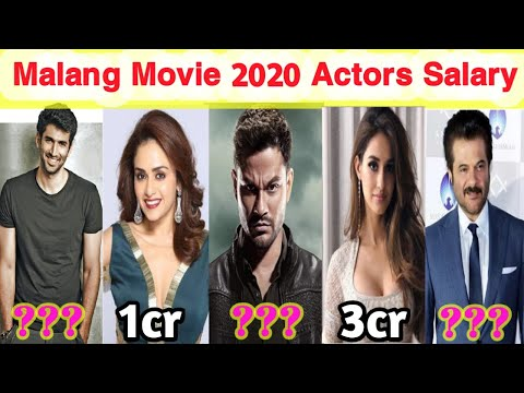 Malang Movie 2020 Actor S Salary Will Shocked You Aditya Roy Kapur Anil Kapoor Disha Patani Youtube