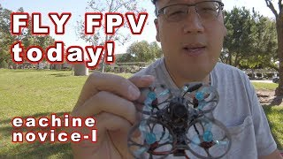 Learn to FLY FPV today! // Eachine Novice-I RTF