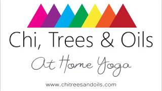 A tHome Yoga with Chi, Trees & Oils 8