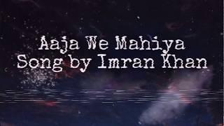 Aaja we mahiya Song by Imran Khan (lyrics) lyrics by salsa Lyrics