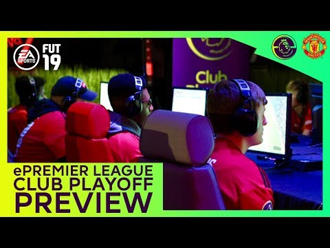 Manchester United | ePremier League Club Playoff | Behind The Scenes Preview | FIFA 19 FUT | eSports