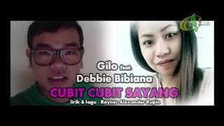 Cubit Cubit Sayang - Gilo feat. Debbie Bibiana